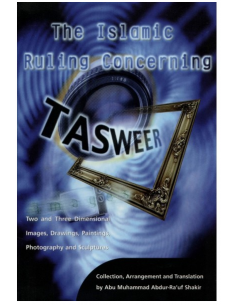 The Islamic Ruling Concerning Tasweer