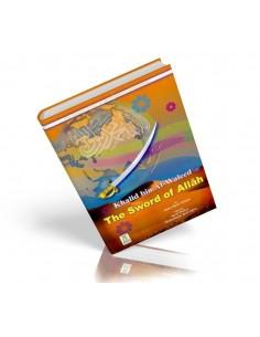 The Golden Series of the Prophet's Companions - Khalid bin Al-Waleed - The Sword of Allaah