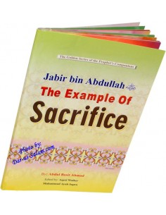 The Golden Series of the Prophet's Companions - Jabir bin Abdullah - The Example of Sacrifice