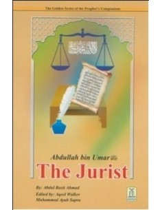 The Golden Series of the Prophet's Companions - Abdullah bin Umar - The Jurist