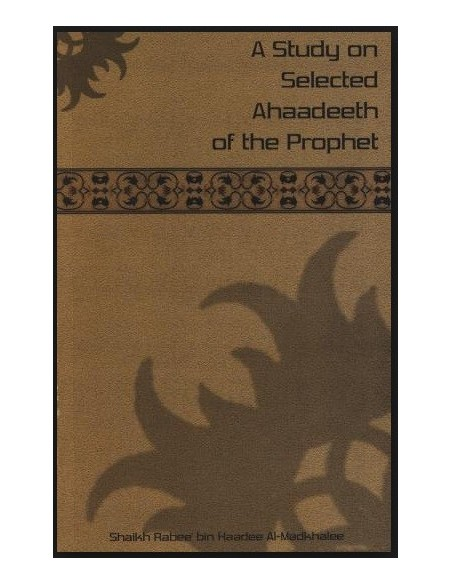 A Study on Selected Ahaadeeth of the Prophet