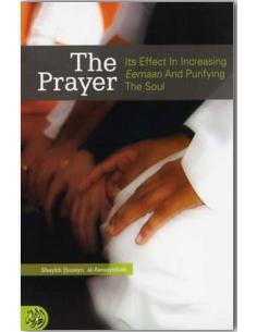 The Prayer – Its Effect in Increasing Eemaan and Purifying the Soul