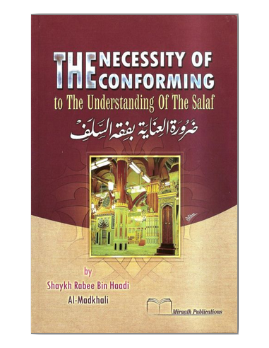 The Necessity of Conforming to the Understanding of the Salaf