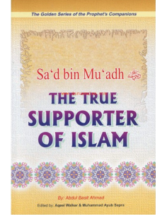 The Golden Series of the Prophet's Companions - Sa'd bin Mu'adh - The True Supporter of Islam