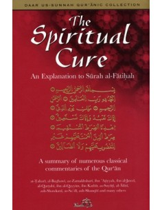 The Spiritual Cure : An Explanation of Surat al Fatihah