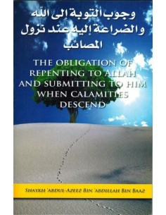 The Obligation of Repenting to Allah and Submitting to Him When Calamities Descend