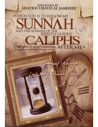 Upon you is to Follow my Sunnah and the Sunnah of the Rightly Guided Caliphs After Me