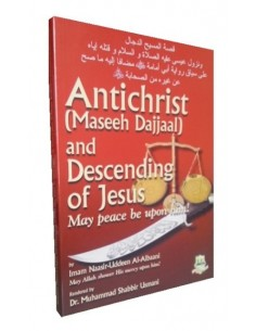 Antichrist (Maseeh Dajjaal) and Descending of Jesus (May Peace be upon him)
