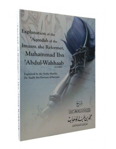 Explanation of the 'Aqeedah of the Imaam, the Reformer, Muhammad ibn Abdul-Wahhaab