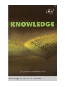 Knowledge by Abdul Aziz Ibn Baaz