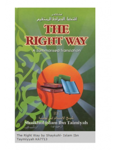 The Right Way by Shaykuhl- Islam Ibn Taymiyyah
