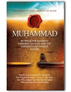 The Noble Revered Prophet of Islam: Muhammad