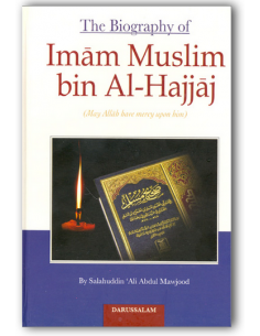 The Biography of Imam Muslim bin Al-Hajjaj