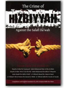 The Crime of Hizbiyyah Against the Salafi Da'wah
