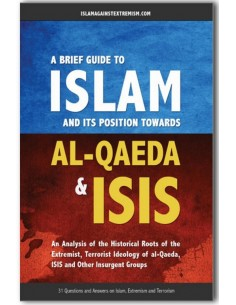 A Brief Guide to Islam & Its Position Towards Al-Qaeda & ISIS