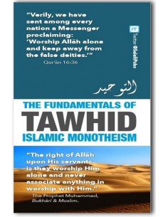 The Fundamentals of Tawhid Islamic Monotheism