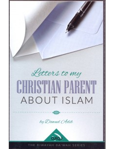 Letters to my christian parent about islam