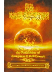 EXPLANATION OF RIYAADH SALIHEEN: THE CHAPTER ON THE PROHIBITION OF ARROGANCE & SELF-CONCEIT