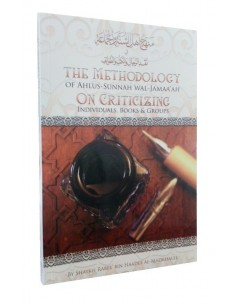 The Methodology of Ahlus-Sunnah wal-Jamaa'ah on Criticizing Individuals, Books and Groups
