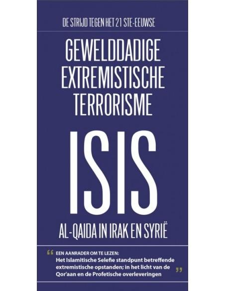 Gewelddadige extremistische terrorisme ISIS al-qaida in Irak en Syrie