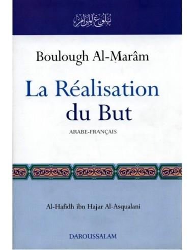 Bulugh Al-Maram. Boulough Al-Maram La Realisation du But (French)
