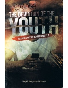 The Deviation Of The Youth Its Causes And The Means To Remedy It