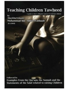 Teaching Children Tawheed, A Guide to what is Obligatory upon us to teach our Children
