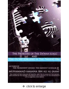 The Problems Of The Dawah (Call) And The Du'aat (Callers) In The Present Era
