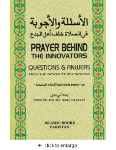 Prayer Behind the Innovators : Questions and Answers from the Fatwas of Ibn Taymiyah (Abu Khaliy)