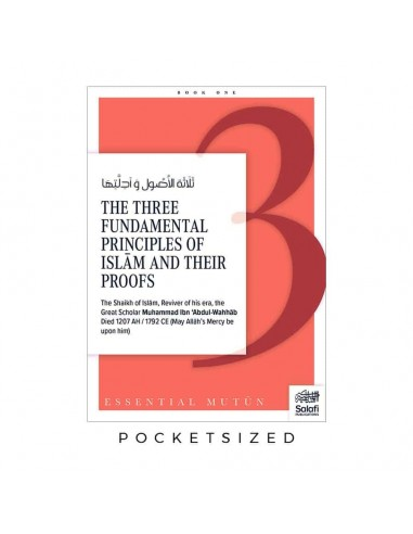 The Three fundamental principles of Islam And their proofs (Pocketsize)