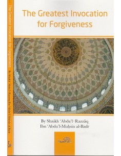 Explanation to The Greatest Invocation for Forgiveness
