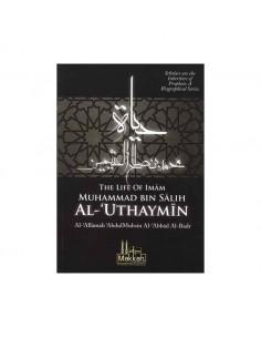 The Life of Imam Muhammad Bin Salih Al-Uthaymin
