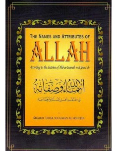 The Names and Attributes of Allaah, According to the Doctrine of Ahlus-Sunnah wal-Jamaa'ah