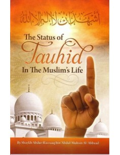 The Status Of Tauhid In The Muslim's Life