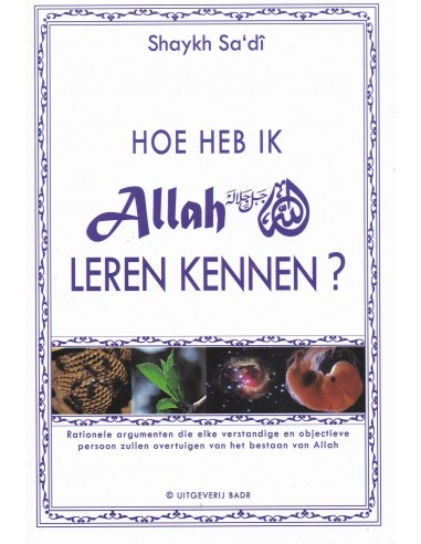 Hoe heb ik Allah leren kennen?