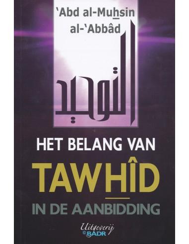 Het belang van tawhid in de aanbidding