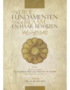 De drie fundamenten van de islaam en haar bewijzen