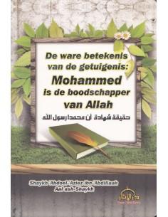 De ware betekenis van de getuigenis: Mohammed is de boodschapper