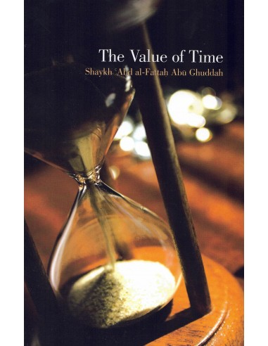The Value of Time (Shaykh Abd...