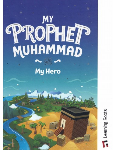 My Prophet Muhammadﷺ : My Hero