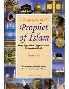 A Biography of the Prophet of Islam (2 vol)