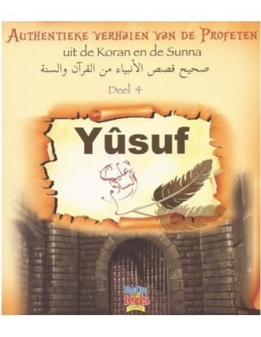 YUSUF A.S. Authentieke verhalen deel 4
