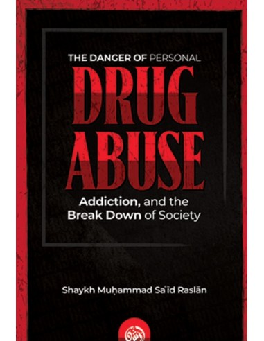 The danger of personal drug abuse,...