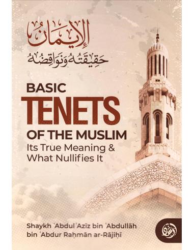 Basic Tenets of the Muslim its true...