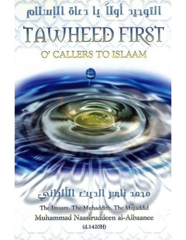Tawheed First O' Callers to Islaam