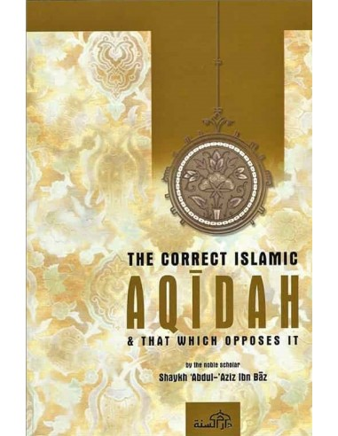 The Correct Islamic Aqeedah and that...