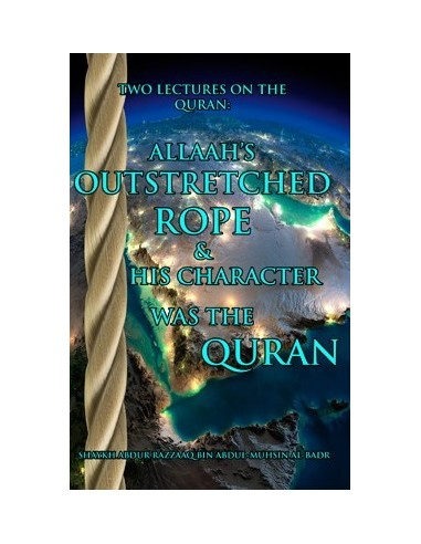 Allaah's Outstretched rope & His...